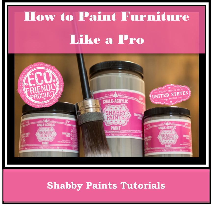 How to Paint Furniture Like a Pro. Shabby Paints Tutorials